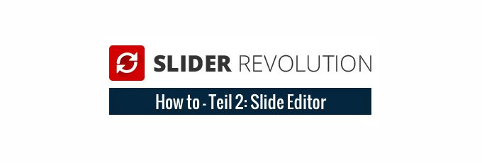 Das Revolution Slider Plug-in - Teil 2- Slide Editor