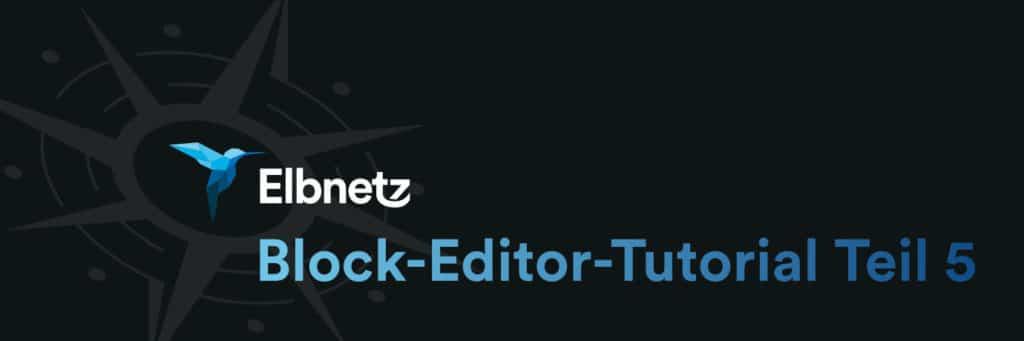 Beitragsbild Block Editor Tutorial 5