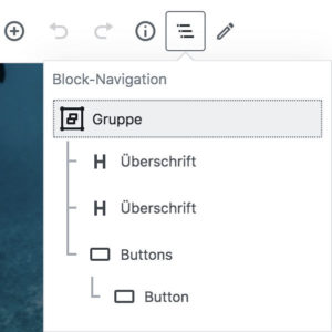 Die Block-Navigation zeigt Verschachtelungen und Hierarchien durch einen Strukturbaum im Block-Editor an